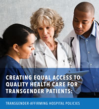 Creating Equal Access To Quality Health Care For Transgender Patients: Transgender-Affirming Hospital Policies