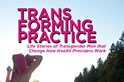 Transforming Practice: Life Stories of Transgender Men that Change How Health Providers Work